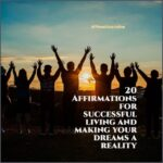 20 Affirmations for successful living and making your dreams a reality