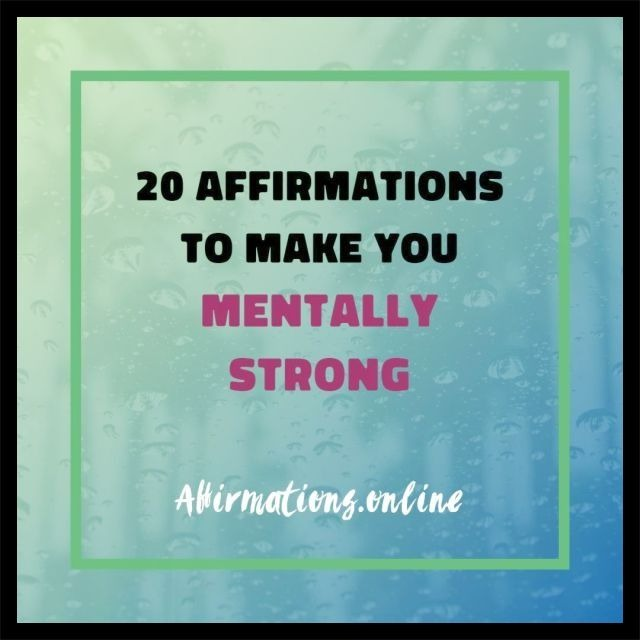 Article by Affirmations.online - 20 Affirmations to make you mentally strong