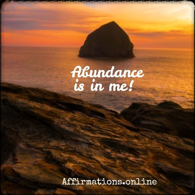 Positive affirmation from Affirmations.online - Abundance is in me!