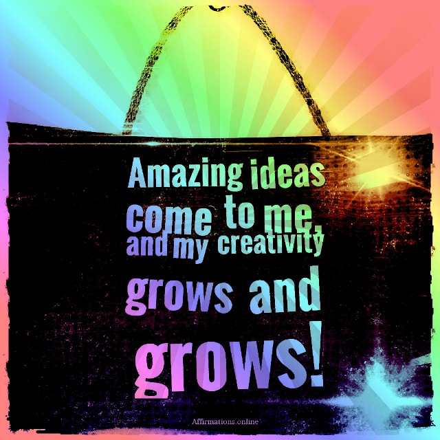 Positive affirmation from Affirmations.online - Amazing ideas come to me, and my creativity grows and grows!