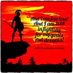 I am fearless in pursuing my goals!