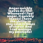 Anger quickly leaves my life!