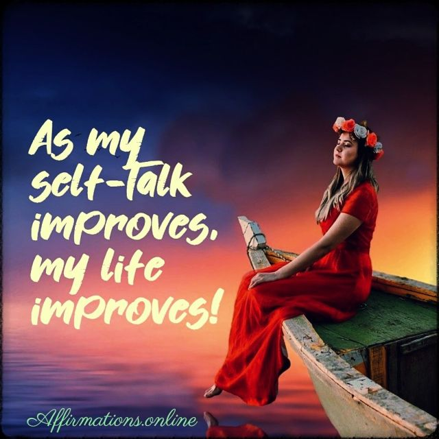 Positive affirmation from Affirmations.online - As my self-talk improves, my life improves!