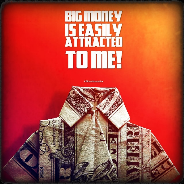 Positive affirmation from Affirmations.online - Big money is easily attracted to me!