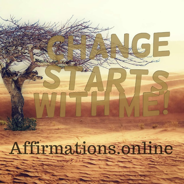 Image affirmation from Affirmations.online - Change starts with me!