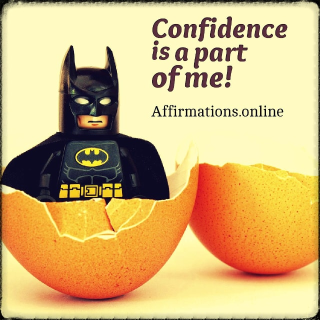 Positive affirmation from Affirmations.online - Confidence is a part of me!
