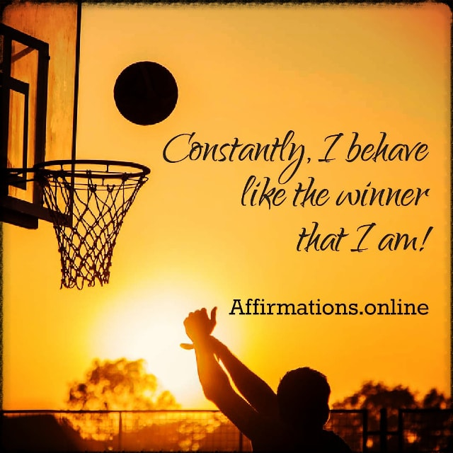 Positive affirmation from Affirmations.online - Constantly, I behave like the winner that I am!