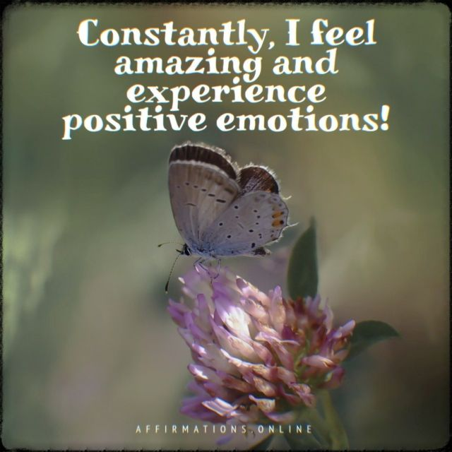 Positive affirmation from Affirmations.online - Constantly, I feel amazing and experience positive emotions!