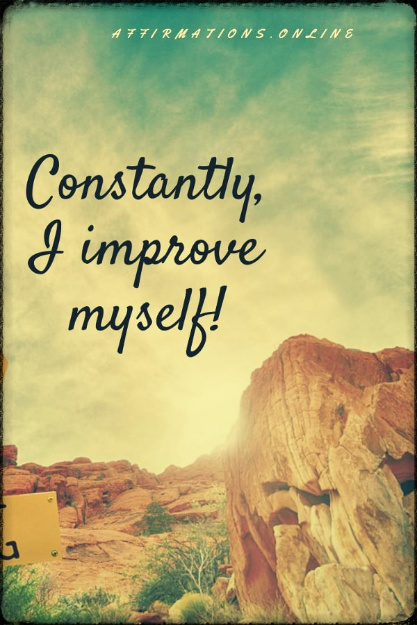 Positive affirmation from Affirmations.online - Constantly, I improve myself!