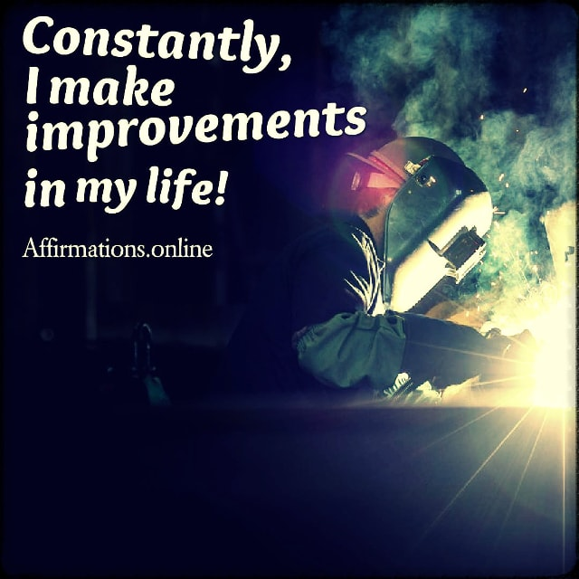 Positive affirmation from Affirmations.online - Constantly, I make improvements in my life!