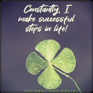 Positive affirmation from Affirmations.online - Constantly, I make successful steps in life!