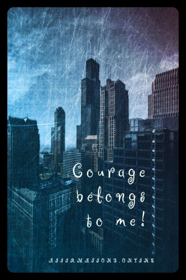 Positive affirmation from Affirmations.online - Courage belongs to me!