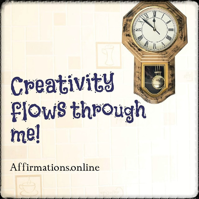 Positive affirmation from Affirmations.online - Creativity flows through me!