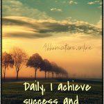I am an achiever, and I achieve success!