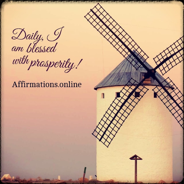 Positive affirmation from Affirmations.online - Daily, I am blessed with prosperity!