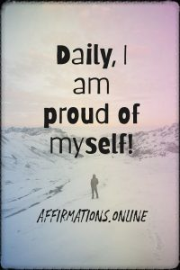 Positive affirmation from Affirmations.online - Daily, I am proud of myself!