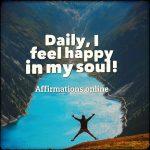 Daily, I feel happy in my soul!