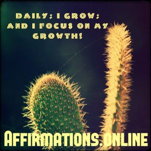 Positive affirmation from Affirmations.online - Daily, I grow, and I focus on my growth!