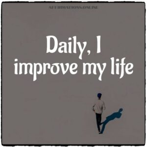 Positive Affirmation from Affirmations.online - Daily, I improve my life!