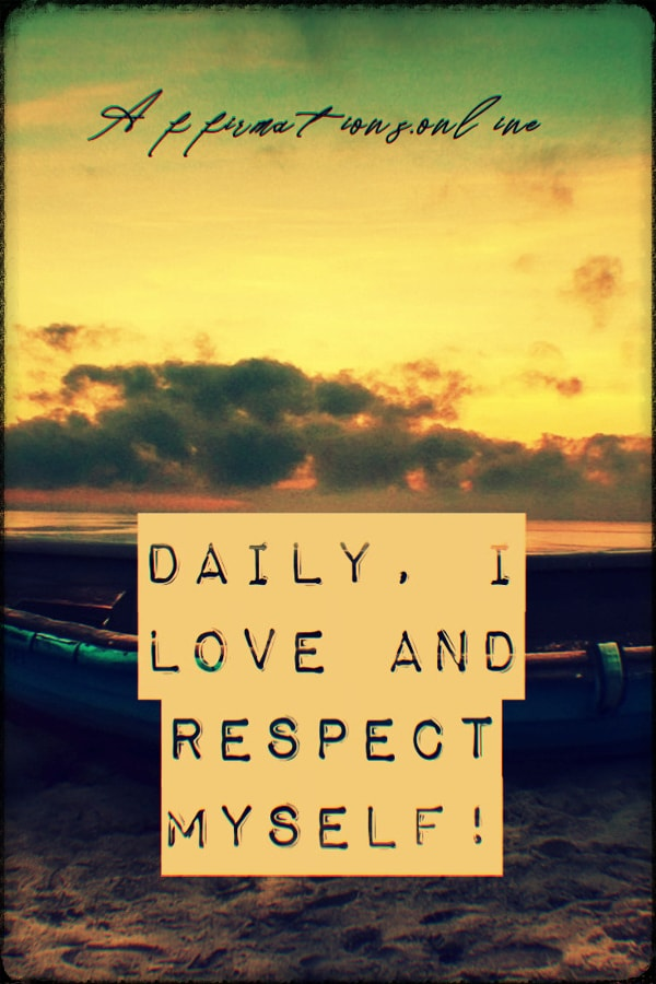 Positive affirmation from Affirmations.online - Daily, I love and respect myself!