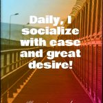 My social skills are perfect: I communicate with ease!