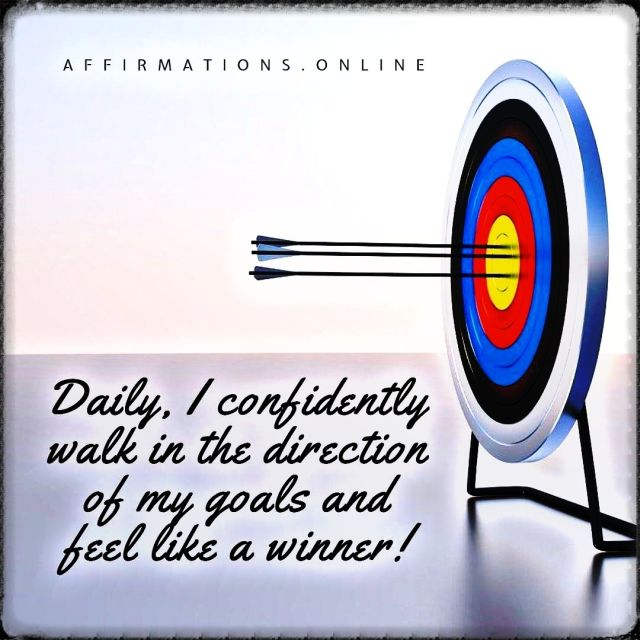 Positive affirmation from Affirmations.online - Daily, I confidently walk in the direction of my goals and feel like a winner!