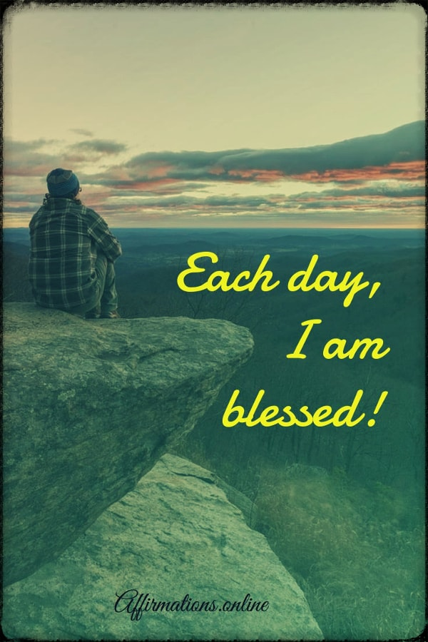 Positive affirmation from Affirmations.online - Each day, I am blessed!