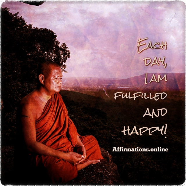 Positive affirmation from Affirmations.online - Each day, I am fulfilled and happy!