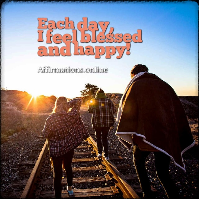 Positive affirmation from Affirmations.online - Each day, I feel blessed and happy!