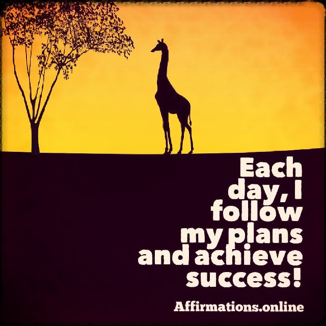 Positive affirmation from Affirmations.online - Each day, I follow my plans and achieve success!