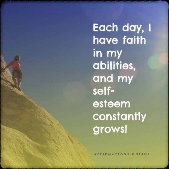 Positive affirmation from Affirmations.online - Each day, I have faith in my abilities, and my self-esteem constantly grows!