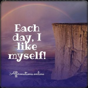 Positive affirmation from Affirmations.online - Each day, I like myself!