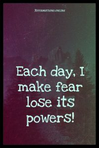 Positive affirmation from Affirmations.online - Each day, I make fear lose its powers!