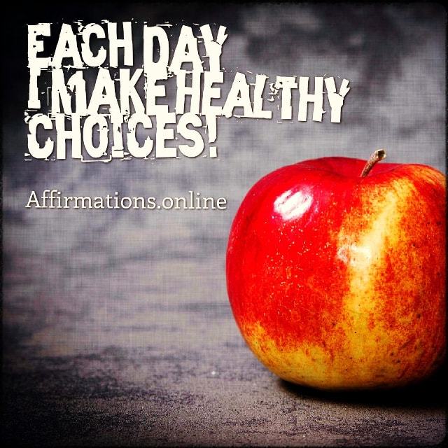 Positive affirmation from Affirmations.online - Each day, I make healthy choices!