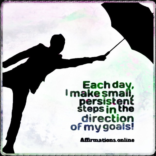 Positive affirmation from Affirmations.online - Each day, I make small, persistent steps in the direction of my goals!