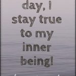 Each day, I am being my true self!