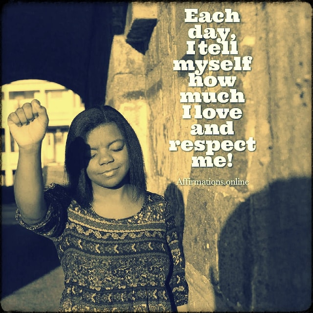 Positive affirmation from Affirmations.online - Each day, I tell myself how much I love and respect me!