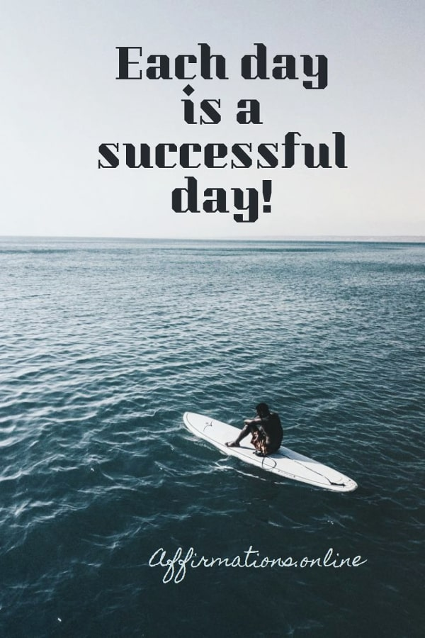 Positive affirmation from Affirmations.online - Each day is a successful day!