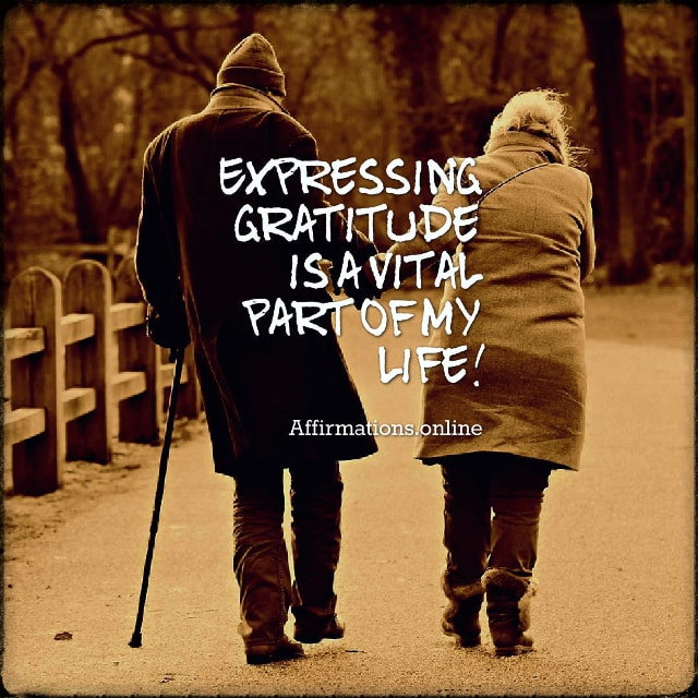 Positive affirmation from Affirmations.online - Expressing gratitude is a vital part of my life!