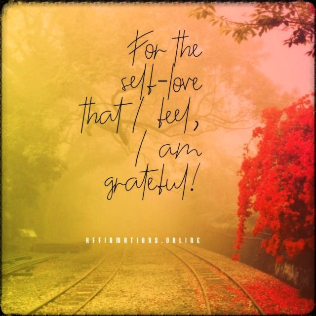 Positive affirmation from Affirmations.online - For the self-love that I feel, I am grateful!