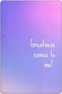 Positive affirmation from Affirmations.online - Greatness comes to me!