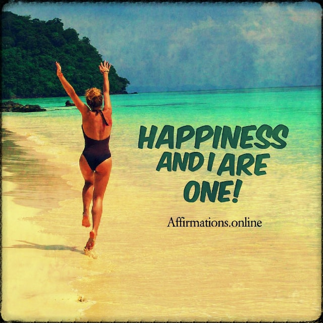 Positive affirmation from Affirmations.online - Happiness and I are one!