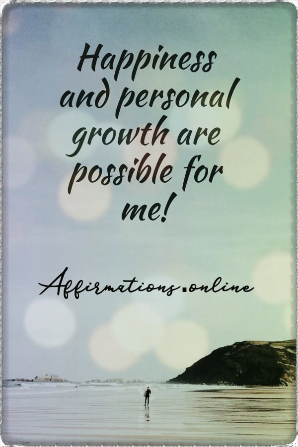 Positive affirmation from Affirmations.online - Happiness and personal growth are possible for me!