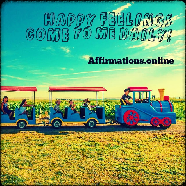 Positive affirmation from Affirmations.online - Happy feelings come to me daily!