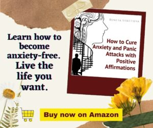 How to cure anxiety and panic attacks with positive affirmations - A practical, self-help guide by Reneta Shketieva - buy now banner