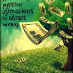 How to use positive affirmations to attract money