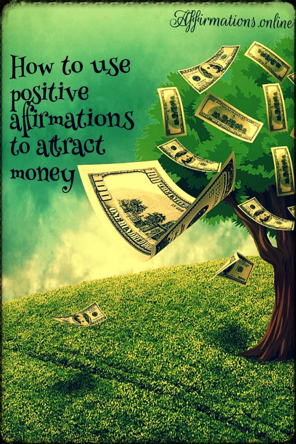Article by Affirmations.online - How to use positive affirmations to attract money