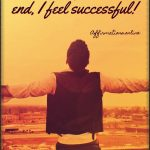 I am capable of achieving true success; and each day, I succeed!