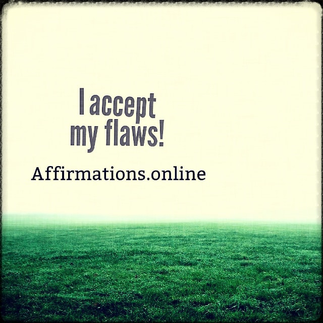 Positive affirmation from Affirmations.online - I accept my flaws!