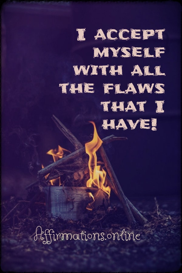 Positive affirmation from Affirmations.online - I accept myself with all the flaws that I have!